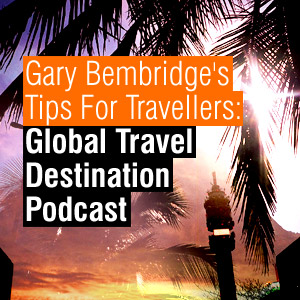 Tips for Travellers: The Global Travel Destination Podcast